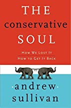The Conservative Soul: How We Lost It, How…