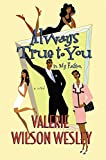 Wesley, Valerie Wilson: Always True to You in My Fashion: A Novel