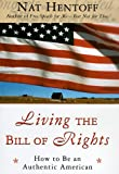 Hentoff, Nat: Living the Bill of Rights: How to Be an Authentic American