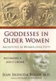 Bolen, Jean Shinoda: Goddesses in Older Women: Archetypes in Women over Fifty