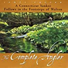 The Complete Angler: A Connecticut Yankee…