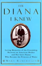 The Diana I Knew: Loving Memories of the…
