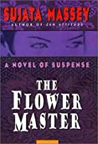 The flower master by Sujata Massey