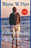 Dyer, Wayne W.: Wisdom of the Ages: 60 Days to Enlightenment