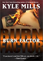 Burn Factor by Kyle Mills