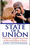 Oppenheimer, Jerry: State of a Union: Inside the Complex Marriage of Bill and Hillary Clinton