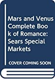 Gray, John: Mars and Venus Complete Book of Romance: Sears Special Markets