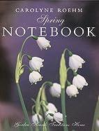 Carolyne Roehm's Spring Notebook by Carolyne…