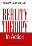 William Glasser: Reality Therapy in Action
