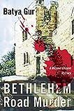 Gur, Batya: Bethlehem Road Murder: A Michael Ohayon Mystery (Michael Ohayon Mysteries)