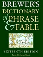 Brewer's Dictionary of Phrase and Fable by…