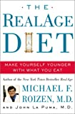 Roizen, Michael F.: The RealAge Diet: Make Yourself Younger with What You Eat