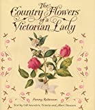 Robinson, Fanny: Country Flowers of A Victorian Lady