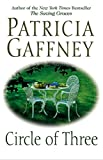 Gaffney, Patricia: Circle of Three: A Novel