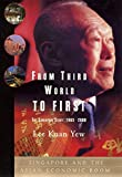 Yew, Lee Kuan: From Third World to First: The Singapore Story 1965-2000