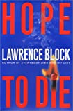 Block, Lawrence: Hope to Die (Matthew Scudder Mysteries)
