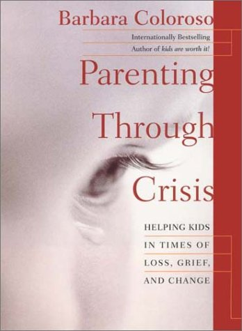 parenting-through-crisis-helping-kids-in-times-of-loss-grief-and-change