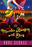 George, Anne: Murder Boogies With Elvis