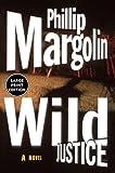 Margolin, Phillip: Wild Justice