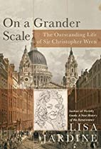 On a Grander Scale: The Outstanding Life and…