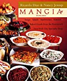 Diaz, Ricardo: Mangia: Soups, Salads, Sandwiches, Entrees, and Baked Goods from the Renowned New York City Specialty Shop