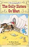 Byars, Betsy: The Golly Sisters Go West (An I Can Read Book)