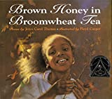 Thomas, Joyce Carol: Brown Honey in Broomwheat Tea (Trophy Picture Books)