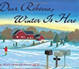 Jean Craighead George: Dear Rebecca, Winter Is Here