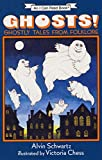 Schwartz, Alvin: Ghosts! Ghostly Tales from Folklore