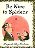 Graham, Margaret Bloom: Be Nice to Spiders