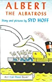 Hoff, Syd: Albert the Albatross (I Can Read Book 1)