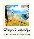 MacLachlan, Patricia: Through Grandpa's Eyes