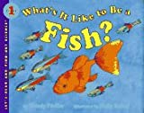 Pfeffer, Wendy: What's It Like to Be a Fish (Let's-Read-and-Find-Out Science Books)