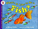 Pfeffer, Wendy: What's It Like to Be a Fish?