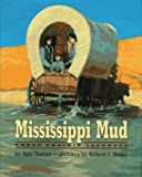 Turner, Ann Warren: Mississippi Mud: Three Prairie Journals