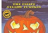 Brown, Margaret Wise: The Fierce Yellow Pumpkin