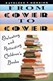 Horning, Kathleen T.: From Cover to Cover: Evaluating and Reviewing Children's Books