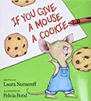 If You Give a Mouse a Cookie by Laura…