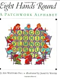 Paul, Ann Whitford: Eight Hands Round: A Patchwork Alphabet