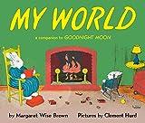 Brown, Margaret Wise: My World