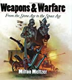 Weapons & Warfare: From the Stone Age to the…