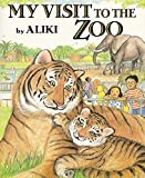 Aliki: My Visit to the Zoo