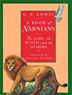 A Book of Narnians: The Lion, the Witch and…