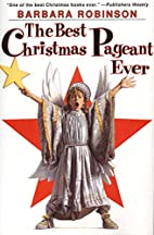 The Best Christmas Pageant Ever by Barbara…