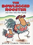Thomas, Joyce Carol: The Bowlegged Rooster: And Other Tales That Signify