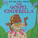 Thomas, Joyce Carol: The Gospel Cinderella