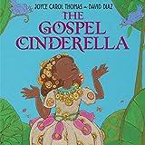 Thomas, Joyce Carol: The Gospel Cinderella