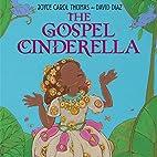 The Gospel Cinderella by Joyce Carol Thomas