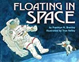Branley, Franklyn Mansfield: Floating in Space (Let's-Read-and-Find-Out Science Books)