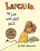 Lafcadio, The Lion Who Shot Back by Shel…
